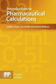 Introduction to Pharmaceutical Calculations by Ian Smith