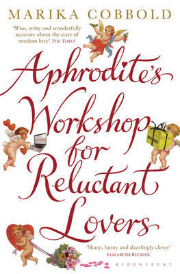 Aphrodite's Workshop for Reluctant Lovers by Marika Cobbold