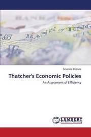 Thatcher's Economic Policies by Etienne Severine