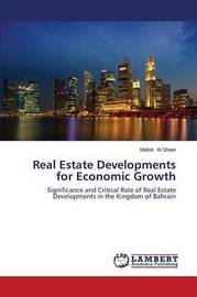 Real Estate Developments for Economic Growth by Al Shaer Maher