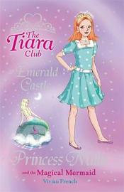 The Tiara Club: Princess Millie and the Magical Mermaid by Vivian French image