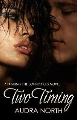 Two Timing by Audra North