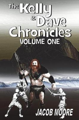 The Dave & Kelly Chronicles by Jacob Moore