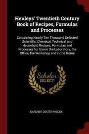 Henleys' Twentieth Century Book of Recipes, Formulas and Processes by Gardner Dexter Hiscox image