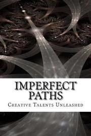 Imperfect Paths by Raja Williams