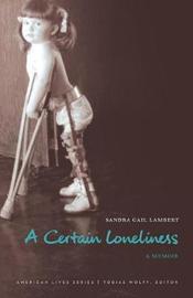 A Certain Loneliness by Sandra Gail Lambert