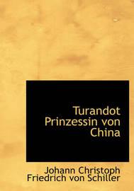 Turandot Prinzessin Von China by Johann Christoph Friedrich von Schiller image
