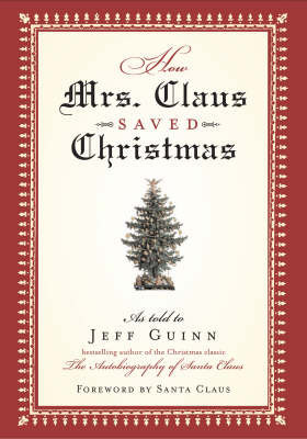 How Mrs Claus Saved Christmas by Jeff Guinn