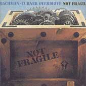 Not Fragile by Bachman Turner Overdrive