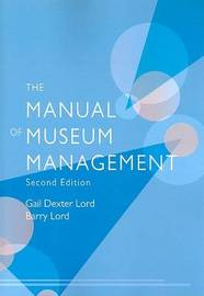 The Manual of Museum Management by Gail Dexter Lord image