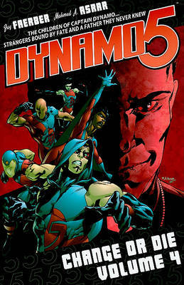 Dynamo 5 Volume 4: Change Or Die by Jay Faerber image