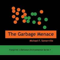 The Garbage Menace by Michael F Somerville