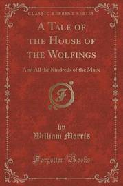 A Tale of the House of the Wolfings by William Morris image