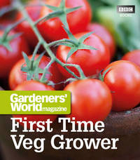 Gardeners' World: First Time Veg Grower by Martyn Cox image