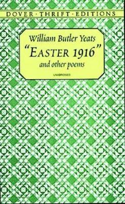 """Easter 1916"" and Other Poems by William Butler Yeats"