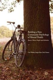 Building a New Community Psychology of Mental Health by Carl Walker