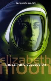 The Serrano Succession: Omnibus Three (2 books in 1) by Elizabeth Moon