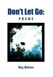 Don't Let Go by Gay Baines