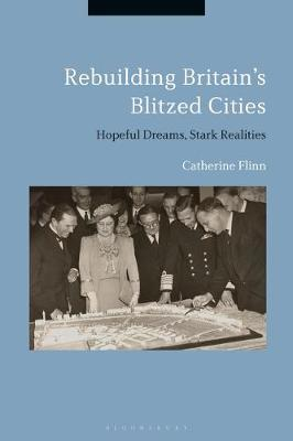 Rebuilding Britain's Blitzed Cities by Catherine Flinn image