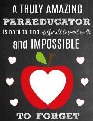 A Truly Amazing Paraeducator Is Hard to Find, Difficult to Part with and Impossible to Forget by School Sentiments Studio