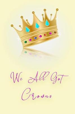 We All Got Crowns by Summer Lover image
