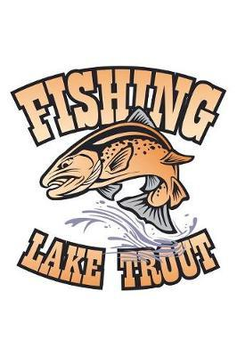 Fishing Lake Trout by Fishing Notebooks