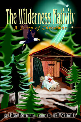 The Wilderness Nativity: A Story of Christmas by Glen Bowman image