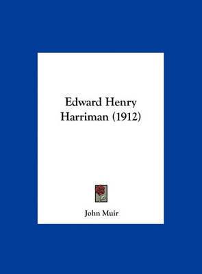 Edward Henry Harriman (1912) by John Muir image