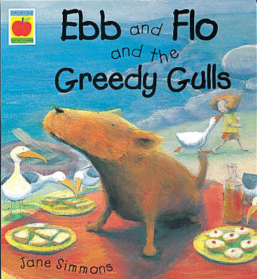 Ebb and Flo and the Greedy Gulls by Jane Simmons