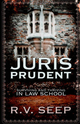 Juris Prudent by R. V. Seep