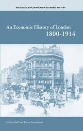 An Economic History of London 1800-1914 by Michael Ball