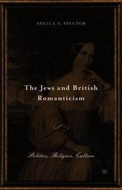 The Jews and British Romanticism by S Spector image