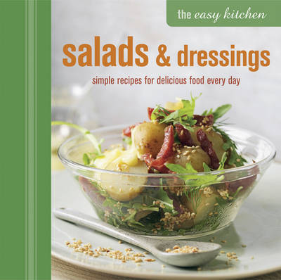 The Easy Kitchen: Salads & Dressings by Ryland Peters & Small