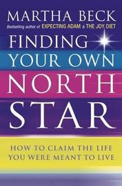 Finding Your Own North Star by Martha Beck image