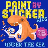 Paint by Sticker Kids: Under the Sea by Workman Publishing
