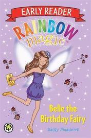 Rainbow Magic Early Reader: Belle the Birthday Fairy by Daisy Meadows
