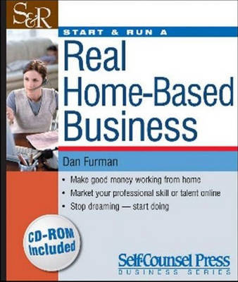 Start and Run a Real-home Based Business by Dan Furman