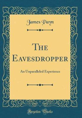 The Eavesdropper by James Payn
