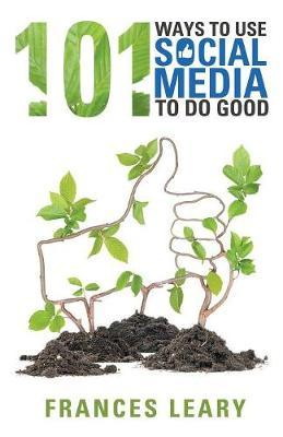 101 Ways to Use Social Media to Do Good by Frances Leary image