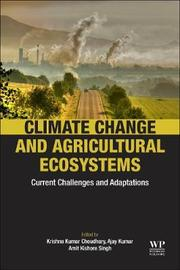 Climate Change and Agricultural Ecosystems by Kumar
