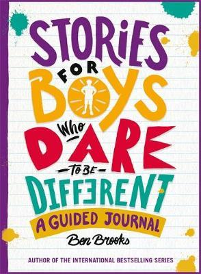 Stories for Boys Who Dare to be Different Journal by Ben Brooks