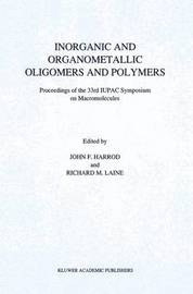 Inorganic and Organometallic Oligomers and Polymers