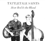 How Red Is the Blood by Tattletale Saints