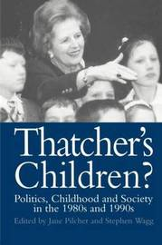 Thatcher's Children? by Jane Pilcher