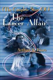 The Complete Story of the Lancer Affair by Arthur A. Fiore