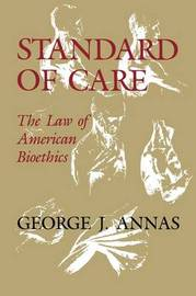 Standard of Care by George J Annas
