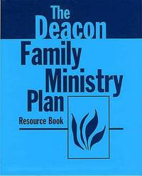 Deacon Family Ministry Plan - Resource Book by Charles Chandler