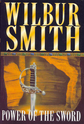 The Power of the Sword by Wilbur Smith
