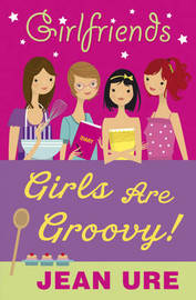 Girls are Groovy! by Jean Ure image