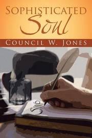 Sophisticated Soul by Council Jones